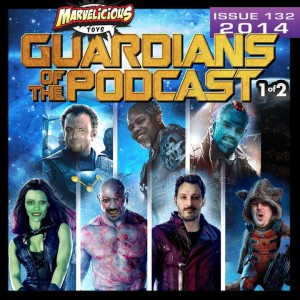 Marvelicious Toys Guardians of the Podcast Cover Issue 132
